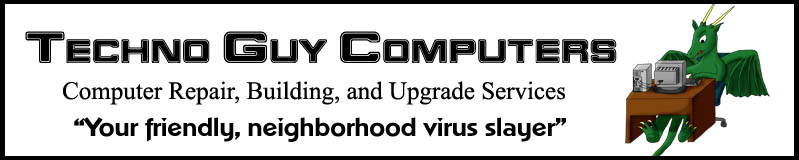 Welcome to Techno Guy Computers. Your friendly, neighborhood virus slayer.